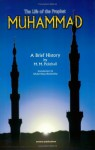 The Life of the Prophet Muhammad: A Brief History - Marmaduke W. Pickthall