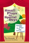 Small Plays for Special Days: Holiday Plays for You and a Friend - Sue Alexander, Thomas Huffman