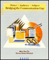 Writer, Audience, Subject: Bridging the Communication Gap - Mary Sue Ply, Donna Haisty Winchell