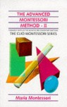 Montessori Elementary Material Vol.2 of the Advance Montessori Method - Maria Montessori