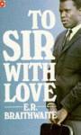 To Sir With Love - E.R. Braithwaite