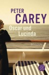 Oscar und Lucinda: Roman - Peter Carey, Dirk van Gunsteren