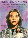Keep on Singing: A Ballad of Marian Anderson - Myra Cohn Livingston