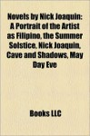 Novels by Nick Joaquin: A Portrait of the Artist as Filipino, the Summer Solstice, Nick Joaquin, Cave and Shadows, May Day Eve - Nick Joaquín