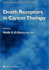 Death Receptors in Cancer Therapy - Wafik S. El-Deiry