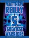 The Five Greatest Warriors: A Novel (Audio) - Steven Crossley, Matthew Reilly