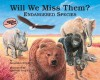 Will We Miss Them? Endangered Species (Nature's Treasures) - Alexandra Wright