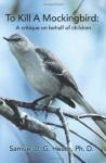To Kill a Mockingbird: A Critique on Behalf of Children - Samuel D.G. Heath