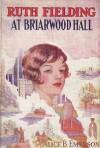 Ruth Fielding at Briarwood Hall - Alice B. Emerson