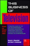 This Business of Television (This Business of) - Howard Blumenthal, Oliver Goodenough