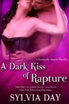 A Dark Kiss of Rapture (Renegade Angels, #0.5) - Sylvia Day