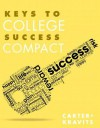 Keys to College Success Compact Plus New Mystudentsuccesslab Update -- Access Card Package - Carol J Carter, Sarah Lyman Kravits