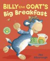 Billy the Goat's Big Breakfast - Jez Alborough