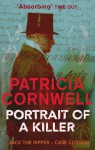 Portrait of a Killer: Jack the Ripper. Patricia Cornwell - Patricia Cornwell