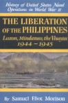 History of US Naval Operations in WWII 13: The Liberation of the Philippines 44/5 - Samuel Eliot Morison