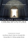 Ancient Faith for the Church's Future - Mark Husbands, Jeffrey P. Greenman