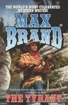 The Tyrant - Max Brand