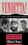 Vendetta!: Fidel Castro and the Kennedy Brothers - William B. Breuer