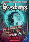 Be Careful What You Wish For (Classic Goosebumps, #7) (Goosebumps, #12) - R.L. Stine