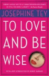 To Love and Be Wise (Alan Grant) - Josephine Tey