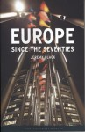 Europe Since the Seventies - Jeremy Black