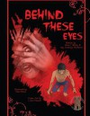 Behind These Eyes - Peter J Wacks, Guy Anthony De Marco
