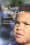 The Spirit of the Child: Revised Edition - David Hay, Rebecca Nye