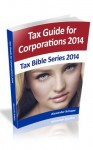 TAX GUIDE FOR CORPORATIONS 2014 (Tax Bible Series 2014) - Alexander Schaper, William Stewart, John Schaper