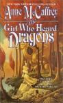 The Girl Who Heard Dragons - Anne McCaffrey