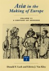 Asia in the Making of Europe, Volume III: A Century of Advance. Book 1: Trade, Missions, Literature - Donald F. Lach, Edwin J. Van Kley