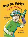 Martin Bridge: Out of Orbit! - Jessica Scott Kerrin