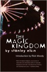 The Magic Kingdom - Stanley Elkin, Rick Moody