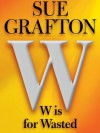 W is for Wasted (Kinsey Millhone #23) - Sue Grafton