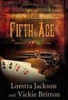 The Fifth Ace - Loretta Jackson, Vickie Britton