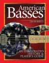American Basses: An Illustrated History and Player's Guide to the Bass Guitar - Jim Roberts