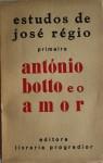 Estudos de José Régio. António Botto e o Amor - José Régio