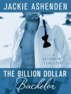 The Billion Dollar Bachelor - Jackie Ashenden