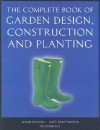 The Complete Book of Garden Design, Construction and Planting - David Stevens, Lucy Huntington, Richard Key