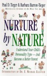 Nurture by Nature: Understand Your Child's Personality Type - And Become a Better Parent - Paul D. Tieger, Barbara Barron-Tieger