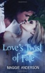 Love's Twist of Fate - M.A. Anderson