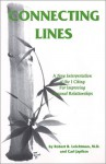 Connecting Lines: A Commentary on the I Ching Concerning Personal Relationships and Love - Robert R. Leichtman, Carl Japikse