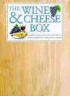 The Wine & Cheese Box: A Guide to the Great Wines and Cheeses of the World in Two Distinctive Volumes - Anness Publishing