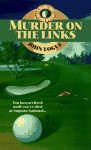 Murder on the Links - John Logue