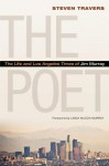 The Poet: The Life and Los Angeles Times of Jim Murray - Steven Travers