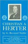 Christian A. Herter (The American Secretaries Of State And Their Diplomacy, Xviii) - George Bernard Noble, Bernard G. Noble