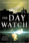 The Day Watch (Watch, #2) - Sergei Lukyanenko, Vladimir Vasiliev, Andrew Bromfield