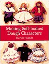 Making Soft-bodied Dough Characters - Patricia Hughes