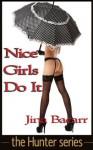 Nice Girls Do It - Jina Bacarr