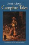 Andy Adams' Campfire Tales - Andy Adams, Wilson M. Hudson