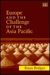 Europe and the Challenge of the Asia Pacific: Change, Continuity and Crisis - Brian Bridges